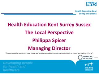 Health Education Kent Surrey Sussex The Local Perspective Philippa Spicer Managing Director