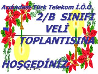 Acıbadem Türk Telekom İ.Ö.O.             2/B  SINIFI                 VELİ        TOPLANTISINA