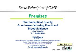 Premises Pharmaceutical Quality,  Good manufacturing Practice &  Bioequivalence Kiev, Ukraine