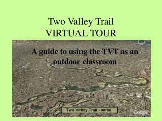 Two Valley Trail VIRTUAL TOUR