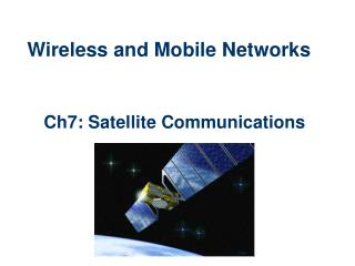 Ch7: Satellite Communications