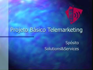 Projeto Básico Telemarketing