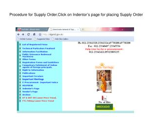 Procedure for Supply Order.Click on Indentor�s page for placing Supply Order