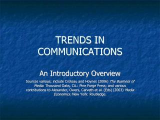 TRENDS IN COMMUNICATIONS