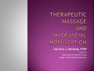 Therapeutic massage and myofascial  mobilization