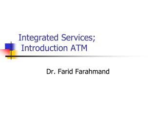 Integrated Services;  Introduction ATM