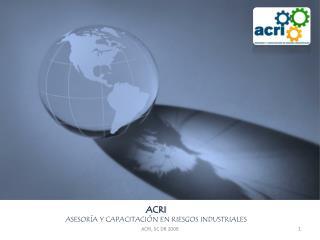 ACRI ASESORÍA Y CAPACITACIÓN EN RIESGOS INDUSTRIALES