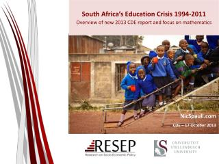South Africa's Education Crisis 1994-2011 Overview of new 2013 CDE report and focus on mathematics