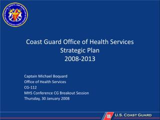 Coast Guard Office of Health Services Strategic Plan 2008-2013