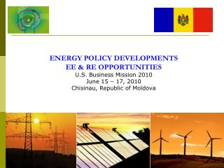 ENERGY POLICY DEVELOPMENTS EE & RE OPPORTUNITIES U.S. Business Mission 2010 June 15 – 17, 2010