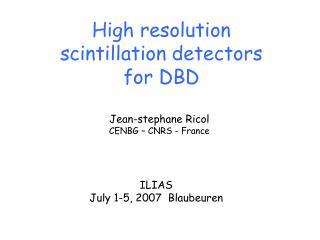 High resolution scintillation detectors for DBD