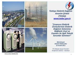T ürkiye  Elektrik Dağıtım Anonim Şirketi  (TEDAŞ )   tedas .tr