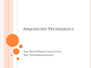 Adquisición Tecnológica