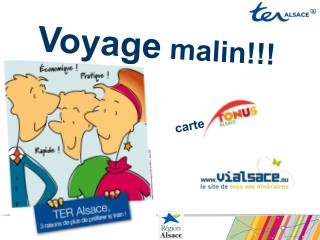 Voyage  malin!!!