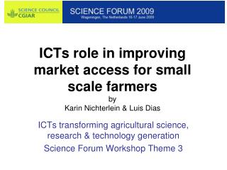 ICTs role in improving market access for small scale farmers  by Karin Nichterlein  Luis Dias