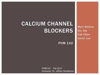 Calcium channel blockers PHM 142