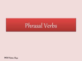 Phrasal V erbs
