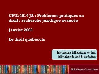 Julie Lavigne, Bibliothécaire de droit Bibliothèque de droit Brian-Dickson