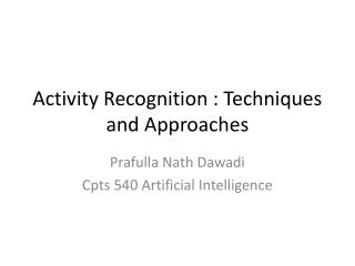 Activity Recognition : Techniques and Approaches