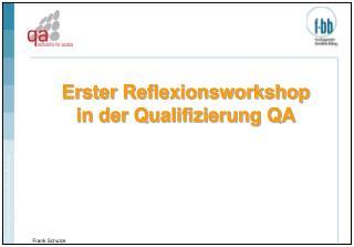 Erster Reflexionsworkshop in der Qualifizierung QA
