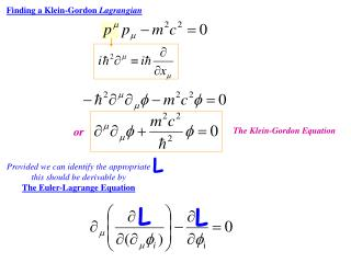 Finding a Klein-Gordon  Lagrangian
