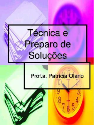 Técnica e Preparo de Soluções