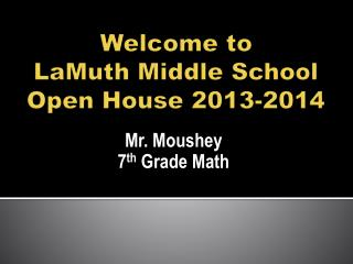 Welcome to  LaMuth  Middle School  Open House 2013-2014