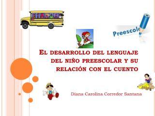 El desarrollo del lenguaje del niño preescolar y su relación con el cuento