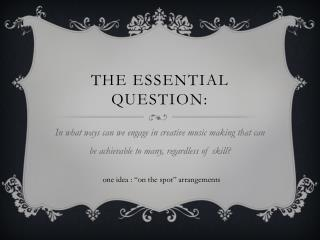 THE essential question: