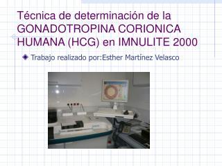 Técnica de determinación de la GONADOTROPINA CORIONICA HUMANA (HCG) en IMNULITE 2000
