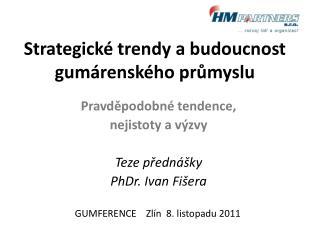 Strategick� trendy a budoucnost gum�rensk�ho pr?myslu