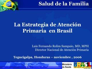Salud de la Familia  La Estrategia de Atención Primaria  en Brasil