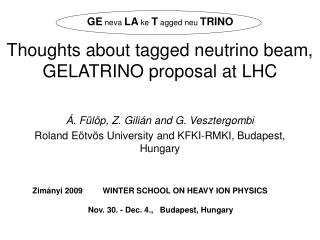 Thoughts about tagged neutrino beam,  GELATRINO proposal at LHC