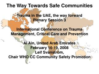 The Way Towards Safe Communities Trauma in the UAE, the way forward Plenary Session 3