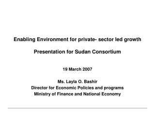 Enabling Environment for private- sector led growth   Presentation for Sudan Consortium