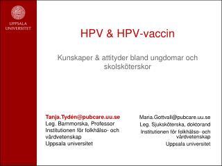 HPV & HPV-vaccin  Kunskaper & attityder bland ungdomar och skolsköterskor