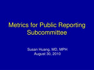 Metrics for Public Reporting Subcommittee