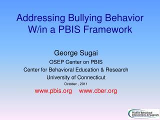 Addressing Bullying Behavior W/in a PBIS Framework