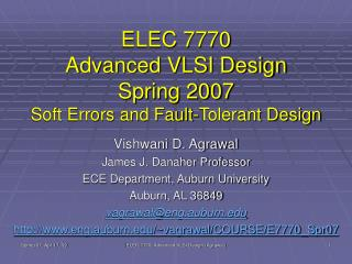 ELEC 7770 Advanced VLSI Design Spring 2007 Soft Errors and Fault-Tolerant Design
