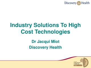 Industry Solutions To High Cost Technologies
