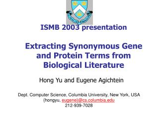 ISMB 2003 presentation Extracting Synonymous Gene and Protein Terms from Biological Literature