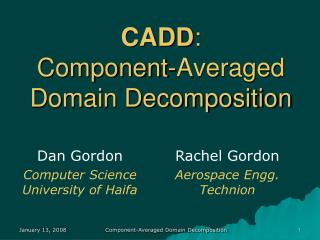 CADD : Component-Averaged Domain Decomposition