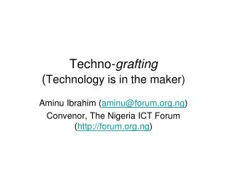 Techno- grafting ( Technology is in the maker)