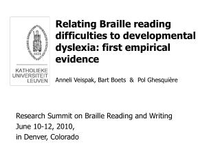 Research Summit on Braille Reading and Writing  June 10-12, 2010,  in Denver, Colorado