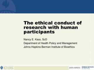 The ethical conduct of research with human participants