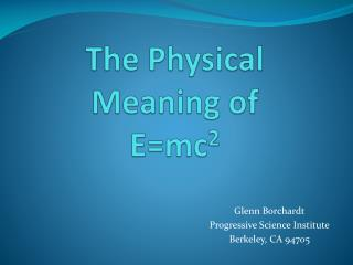 The Physical Meaning of E=mc 2
