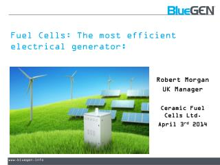 Fuel Cells: The most efficient electrical generator :
