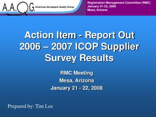 Action Item - Report Out 2006 – 2007 ICOP Supplier Survey Results
