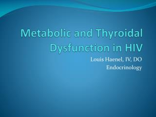 Metabolic and Thyroidal Dysfunction in HIV