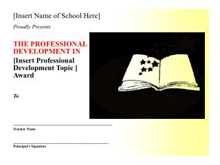 [Insert Name of School Here] Proudly Presents THE PROFESSIONAL  DEVELOPMENT IN